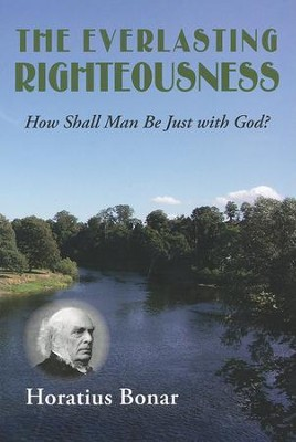 The Everlasting Righteousness   -     By: Horatius Bonar