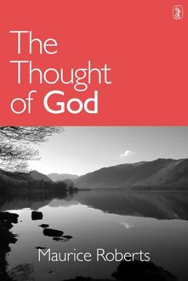 The Thought of God   -     By: Maurice Roberts