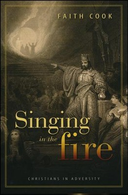 Singing in the Fire  -     By: Faith Cook