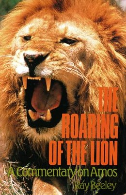 The Roaring of the Lion: A Commentary on Amos   -     By: Ray Beeley
