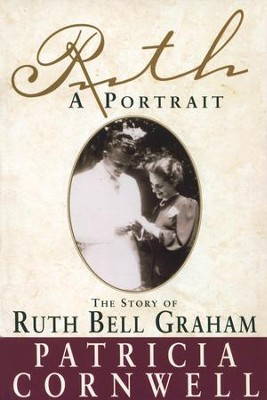 Ruth, A Portrait: The story of Ruth Bell Graham - eBook  -     By: Patricia Cornwell