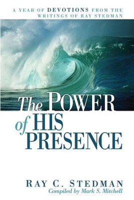 The Power of His Presence: A Year of Devotions from the Writings of Ray Stedman - eBook  -     By: Ray C. Stedman