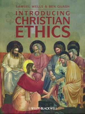 Introducing Christian Ethics  -     By: Samuel Wells, Ben Quash