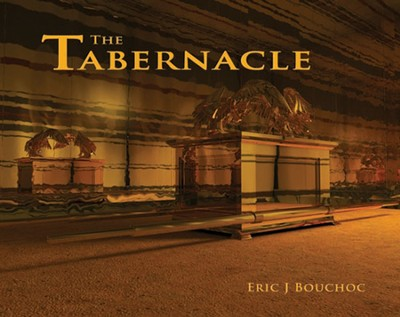 The Tabernacle--Book and DVD   -     By: Eric Bouchoc