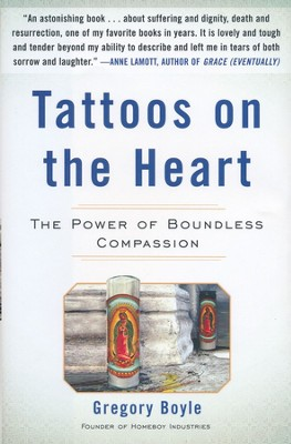 Tattoos on the Heart: Stories of Hope and Compassion  -     By: Father Gregory Boyle