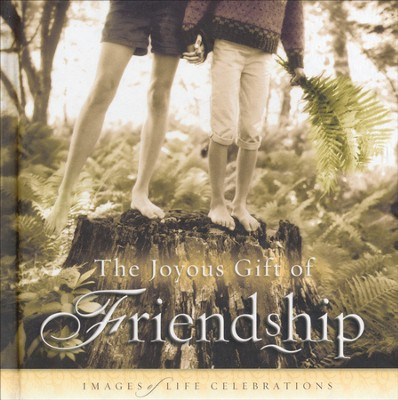 The Joyous Gift of Friendship  -