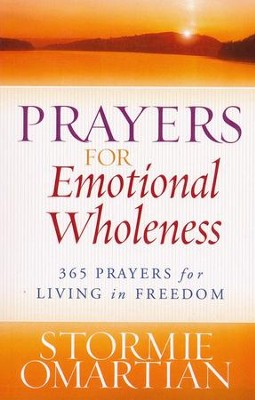 Prayers for Emotional Wholeness: 365 Prayers for Living in Freedom, Large Print  -     By: Stormie Omartian