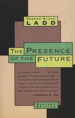 The Presence of the Future, Revised Edition   -     By: George Eldon Ladd