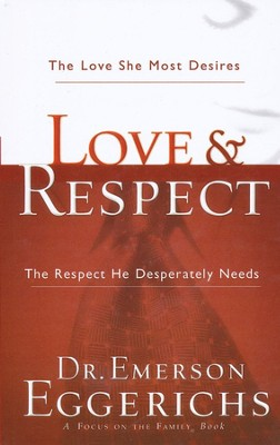 Love & Respect: The Love She Most Desires, the Respect He Desperately Needs, Large Print  -     By: Dr. Emerson Eggerichs