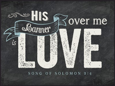 His Banner Over Me Is Love, Chalkboard Wall Art  -
