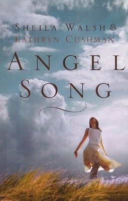 Angel Song, Large Print  -     By: Sheila Walsh, Kathryn Cushman