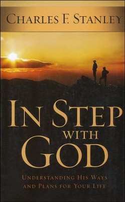 In Step with God: Understanding His Ways and Plans for Your Life, Large Print  -     By: Charles F. Stanley