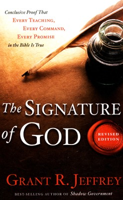The Signature of God, Revised Edition: Conclusive Proof that Every Teaching, Every Command, Every Promise in the Bible Is True, Large Print  -     By: Grant R. Jeffrey