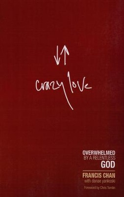 Crazy Love, Large Print  -     By: Francis Chan
