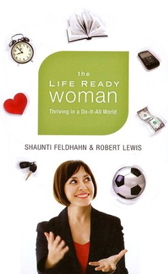 The LifeReady Woman: Thriving in a Do-It-All World, Large Print  -     By: Shaunti Feldhahn, Robert Lewis