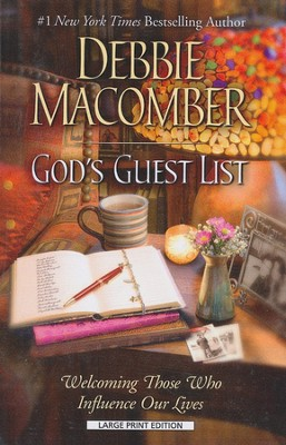 God's Guest List: Welcoming Those Who Influence Our Lives, Large Print  -     By: Debbie Macomber