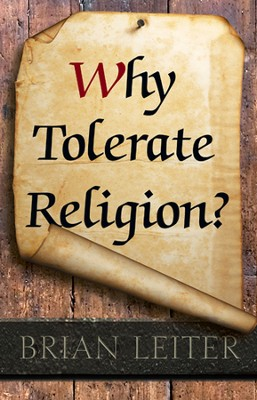 Why Tolerate Religion?  -     By: Brian Leiter