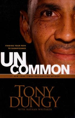 Uncommon: Finding Your Path to Significance, Large Print  -     By: Tony Dungy