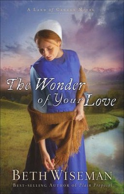 The Wonder of Your Love, Land of Canaan Series #2 LGPT   -     By: Beth Wiseman
