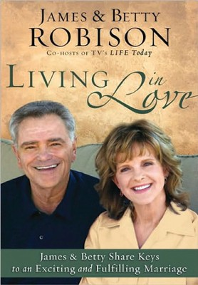 Living in Love: Co-hosts of TV's LIFE Today, James and Betty Share Keys to an Exciting and Fulfilling Marriage, Large Print  -     By: James Robison, Betty Robison