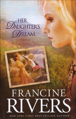 Her Daughter's Dream, Marta's Legacy Series #2, Large Print  - Slightly Imperfect  -     By: Francine Rivers