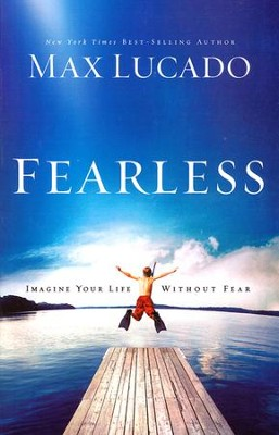 Fearless: Imagine Your Life Without Fear, Large Print  -     By: Max Lucado