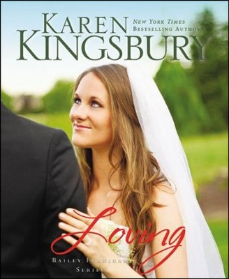 Loving, Bailey Flanigan Series #4, Large Print   -     By: Karen Kingsbury