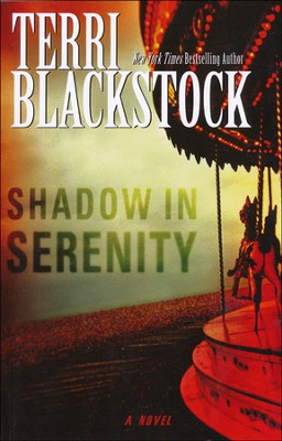 Shadow in Serenity, Large Print  -     By: Terri Blackstock