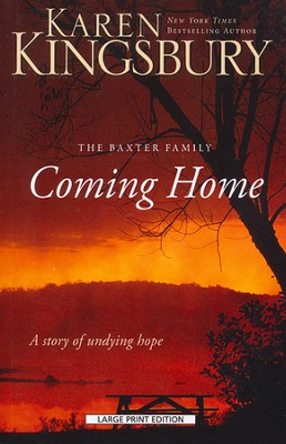 Coming Home, Large Print  -     By: Karen Kingsbury