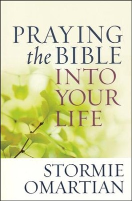 Praying the Bible into Your Life, Large Print  -     By: Stormie Omartian