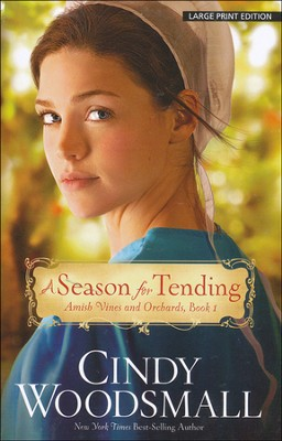 A Season for Tending, Amish Vines and Orchards Series #1 LGPT   -     By: Cindy Woodsmall