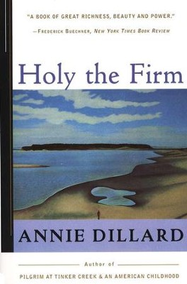 Holy the Firm   -     By: Annie Dillard