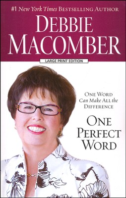 One Perfect Word, Large Print  -     By: Debbie Macomber