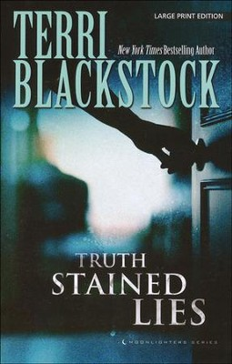 Truth-Stained Lies, Moonlighter Series #1 Large Print   -     By: Terri Blackstock