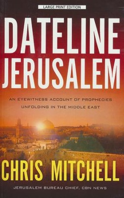 Dateline Jerusalem, Large Print  -     By: Chris Mitchell