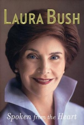 Spoken from the Heart   -     By: Laura Bush