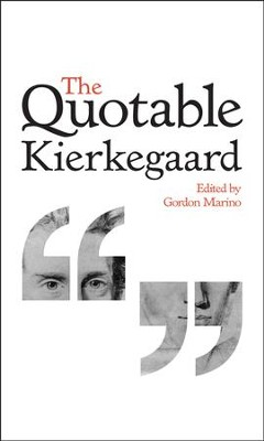 The Quotable Kierkegaard  -     Edited By: Gordon Marino