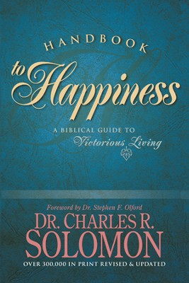 Handbook to Happiness - eBook  -     By: Dr. Charles R. Solomon