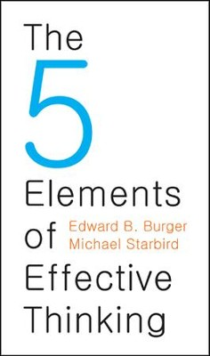 The 5 Elements of Effective Thinking  -     By: Edward Burger, Michael Starbird