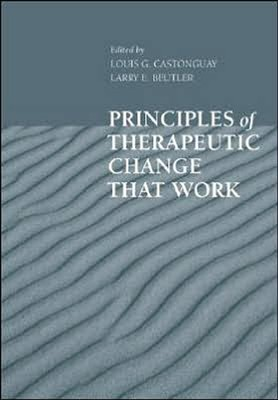 Principles of Therapeutic Change That Work   -     By: Louis George Castonguay, Larry E. Beutler