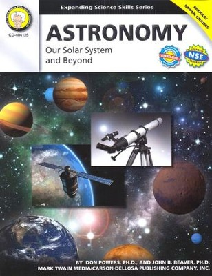 Astronomy: Our Solar System and Beyond, Grades 5-8   -     By: Don Powers Ph.D., John B. Beaver Ph.D.