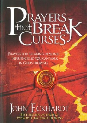 Prayers That Break Curses - eBook  -     Edited By: John Eckhardt     By: John Eckhardt