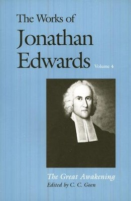 The Works of Jonathan Edwards, Volume 4: The Great Awakening  -     Edited By: C.C. Goen     By: Jonathan Edwards