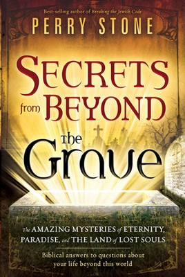 Secrets from Beyond The Grave - eBook  -     By: Perry Stone