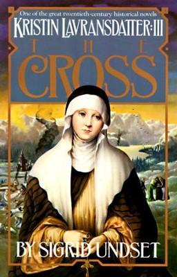 The Cross: Kristin Lavransdatter, Vol. 3 - eBook  -     By: Sigrid Undset
