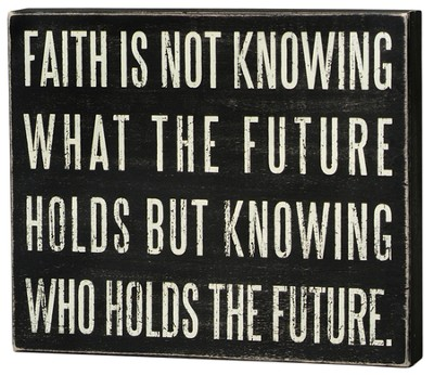 Faith Is Box Sign  -