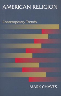 American Religion: Contemporary Trends  -     By: Mark Chaves