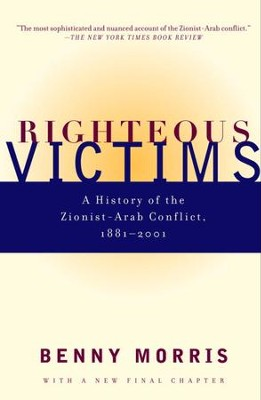 Righteous Victims: A History of the Zionist-Arab Conflict, 1881-1998 - eBook  -     By: Benny Morris