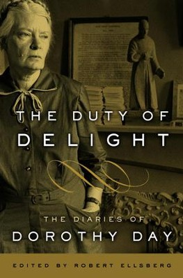 The Duty of Delight: The Diaries of Dorothy Day - eBook  -     By: Dorothy Day