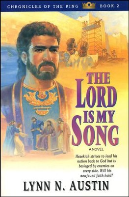 The Lord Is My Song,  Chronicles of the King Series #2  -     By: Lynn Austin
